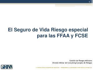 El Seguro de Vida Riesgo especial para las FFAA y FCSE