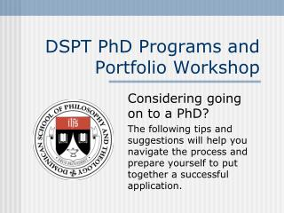 DSPT PhD Programs and Portfolio Workshop