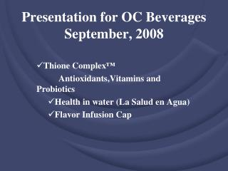 Presentation for OC Beverages September, 2008