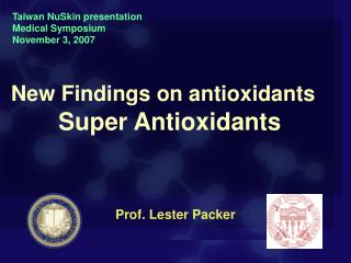 New Findings on antioxidants          Super Antioxidants