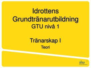 Idrottens Grundtränarutbildning GTU nivå 1