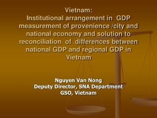 Nguyen Van Nong Deputy Director, SNA Department GSO, Vietnam