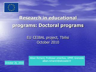 Research in educational programs: Doctoral programs EU CEIBAL project, Tbilisi October 2010