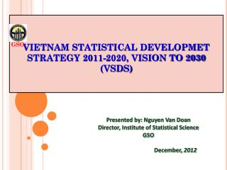 VIETNAM STATISTICAL DEVELOPMET STRATEGY 2011-2020, VISION TO 2030 (VSDS)