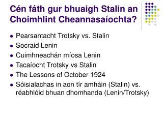 Cén fáth gur bhuaigh Stalin an Choimhlint Cheannasaíochta?