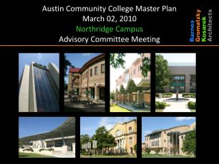 Austin Community College Master Plan March 02, 2010 Northridge Campus Advisory Committee Meeting