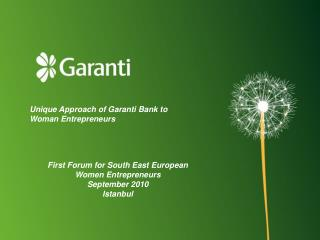 Unique Approach of Garanti Bank to Woman Entrepreneurs