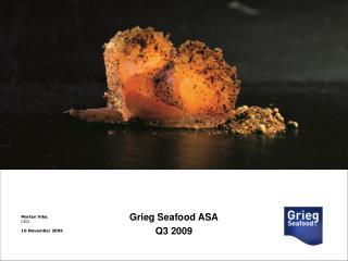 Grieg Seafood ASA Q3 2009