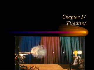 Chapter 17 Firearms