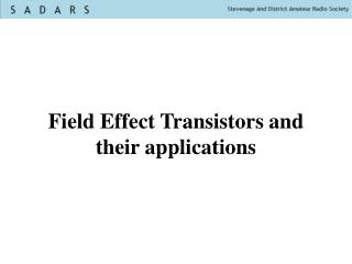 Field Effect Transistors and their applications