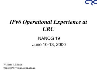 IPv6 Operational Experience at CRC