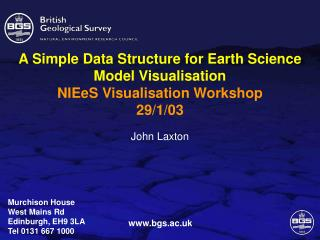 A Simple Data Structure for Earth Science Model Visualisation NIEeS Visualisation Workshop 29/1/03