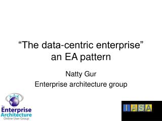 """The data-centric enterprise"" an EA pattern"