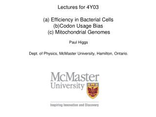 Lectures for 4Y03 (a) Efficiency in Bacterial Cells (b)Codon Usage Bias  (c) Mitochondrial Genomes