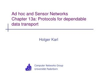 Ad hoc and Sensor Networks Chapter 13a: Protocols for dependable data transport