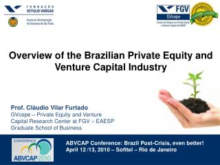 ABVCAP Conference: Brazil Post-Crisis, even better April 12