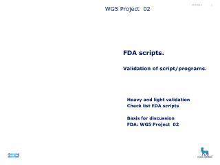 FDA scripts. V alidation of script/programs.