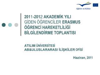ATILIM  ÜNİVERSİTESİ  AB&ULUSLARARASI İLİŞKİLER  OFİSİ Haziran , 2011