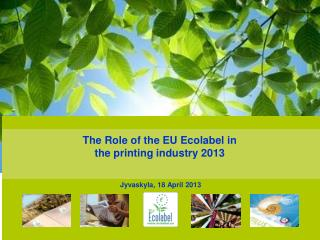 The Role of the EU Ecolabel in   the printing industry 2013