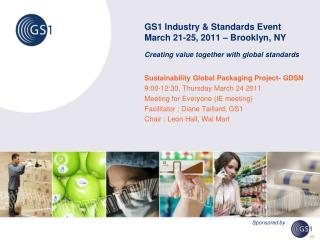Sustainability Global Packaging Project- GDSN 9:00-12:30, Thursday March 24 2011
