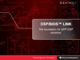 DSP/BIOS� LINK