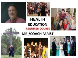 HEALTH EDUCATION MR./COACH FARIST