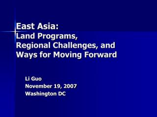 East Asia:  Land Programs,  Regional Challenges, and  Ways for Moving Forward