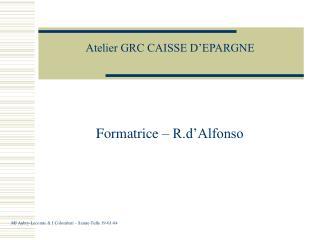 Atelier GRC CAISSE D�EPARGNE