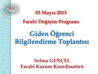 03 Mayıs 2013 Farabi Değişim Programı