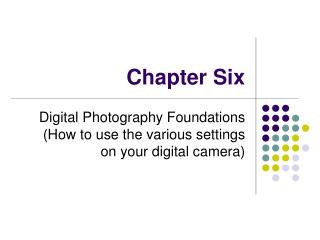 6. Digital Photography Foundations