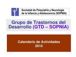 Grupo de Trastornos del Desarrollo  (GTD � SOPNIA)