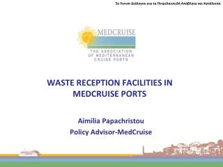WASTE RECEPTION FACILITIES IN  MEDCRUISE PORTS