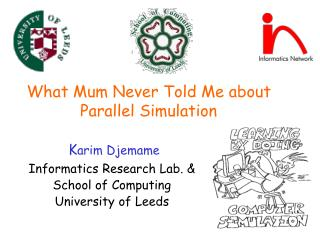 What Mum Never Told Me about Parallel Simulation