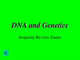 DNA and Genetics