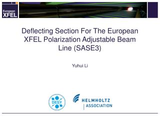 Deflecting Section For The European XFEL Polarization Adjustable Beam Line (SASE3)