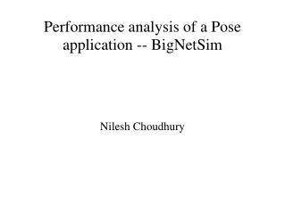 Performance analysis of a Pose application -- BigNetSim