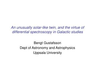 An unusually solar-like twin, and the virtue of differential spectroscopy in Galactic studies
