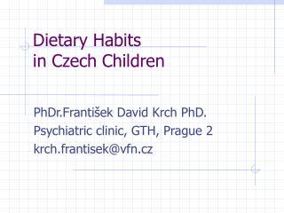 Dietary Habits                                  in Czech Children