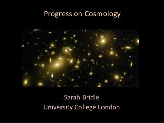 Progress on Cosmology