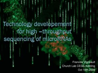 Technology developement  for  high  – throughput sequencing  of  microRNAs