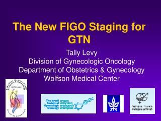 The New FIGO Staging for GTN