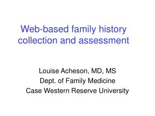 Web-based family history collection and assessment