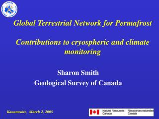 Global Terrestrial Network for Permafrost Contributions to cryospheric and climate monitoring