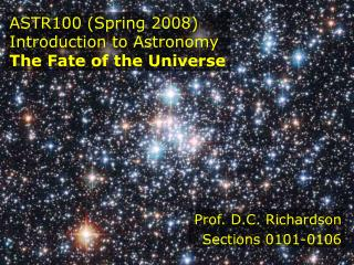 ASTR100 (Spring 2008)  Introduction to Astronomy The Fate of the Universe
