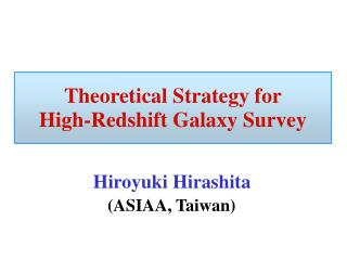 Theoretical  Strategy for High-Redshift Galaxy Survey