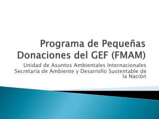 Programa de Pequeñas Donaciones del GEF (FMAM)