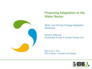 Water and Climate Change Adaptation Workshop Sandra Valencia