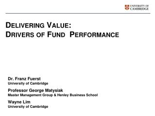 Delivering Value:  Drivers of Fund  Performance