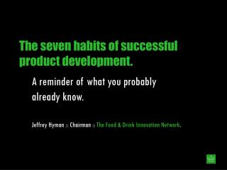 The seven habits of successful product development.