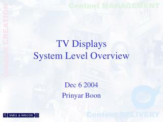 TV Displays System Level Overview